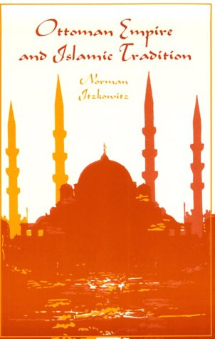 Ottoman Empire and Islamic Tradition (Phoenix Book)