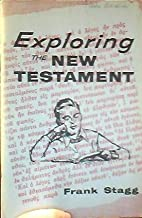 Exploring the New Testament by Frank Stagg