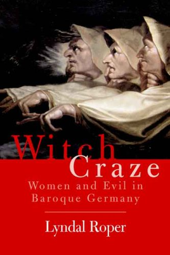 Witch Craze: Terror and Fantasy in Baroque Germany PDF