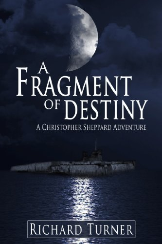 Book: A Fragment of Destiny (A Christopher Sheppard Adventure) by Richard Turner