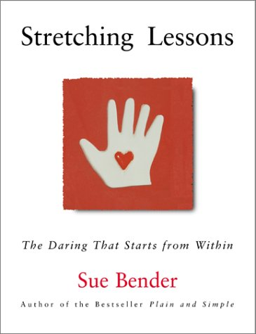 Stretching Lessons: The Daring that Starts from Within, Sue Bender