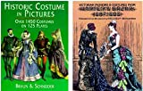 img - for 3 Historic Costume Collection; Historic Costume in Pictures: Over 1450 Costumes on 125 Plates; Victorian Fashions & Costumes From Harper's Bazar 1867-1898; the Wonderful World of Ladies' Fashion book / textbook / text book