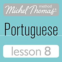 Michel Thomas Beginner Portuguese: Lesson 8 Audiobook by Virginia Catmur Narrated by Virginia Catmur