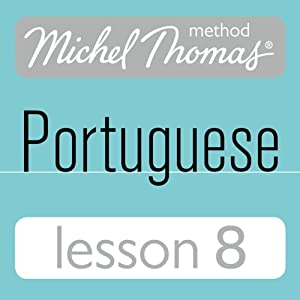 Michel Thomas Beginner Portuguese: Lesson 8 | [Virginia Catmur]