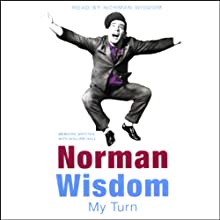My Turn Audiobook by Norman Wisdom Narrated by Norman Wisdom