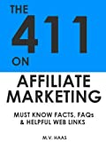 The 411 On Affiliate Marketing: Must Know Facts, FAQs & Helpful Web Links