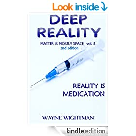 Deep Reality (Matter Is Mostly Space Book 3)