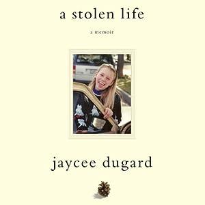 A Stolen Life: A Memoir | [Jaycee Dugard]