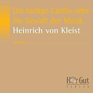 Die heilige Cäcilie oder die Gewalt der Musik Hörbuch