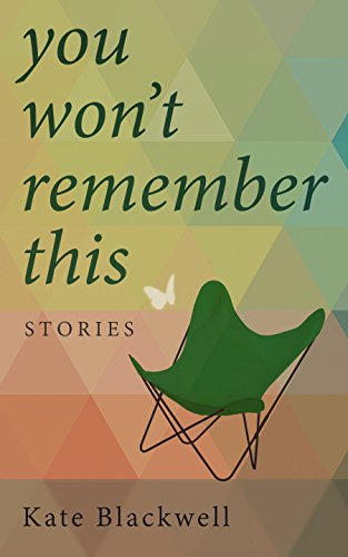 You Won't Remember This by Kate Blackwell