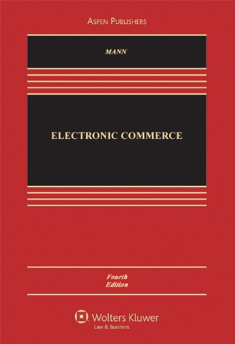 Electronic Commerce, 4th Edition (Aspen Casebook)
