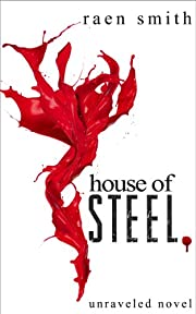 House of Steel (Unraveled Series)
