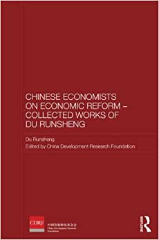 Chinese Economists on Economic Reform - Collected Works of Du Runsheng (Routledge Studies on the Chinese Economy) ebook downloads