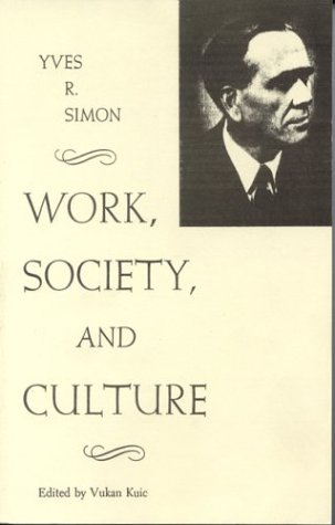 Work, Society, and Culture, YVES RENE SIMON MARIE