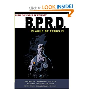 B.P.R.D.: Plague of Frogs Hardcover Collection Volume 2 by Mike Mignola, John Arcudi, Guy Davis and John Severin