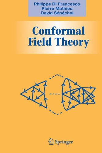 Conformal Field Theory (Graduate Texts in Contemporary Physics)