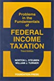 Steuben and Turnier's Problems in the Fundamentals of Federal Income Taxation, 3d (University Casebook Series)