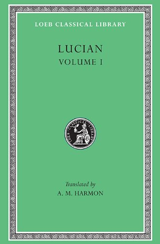 Lucian, Volume I. Phalaris. Hippias or The Bath....