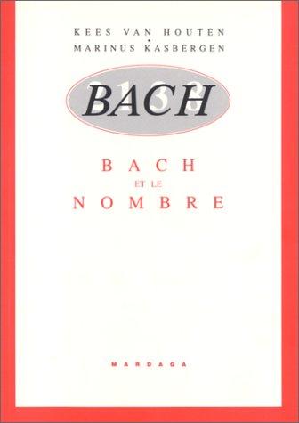Bach et le nombre suivi de L'art de la fugue
