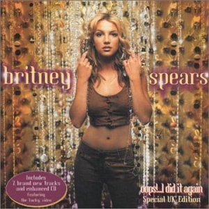 Britney Spears - Oops!...I Did It Again (HKspec ed) - Zortam Music