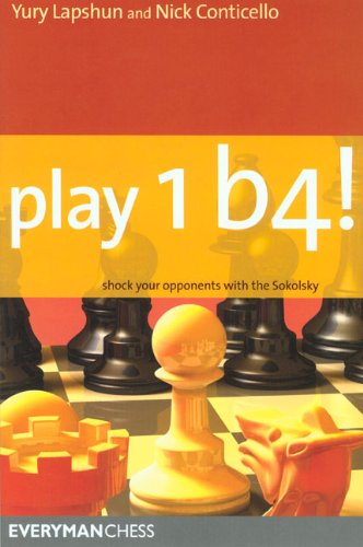 Play 1b4!: Shock your opponents with the Sokolsky (Everyman Chess)