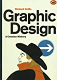 Graphic Design: A Concise History (World of Art) (0500202702) by Hollis, Richard