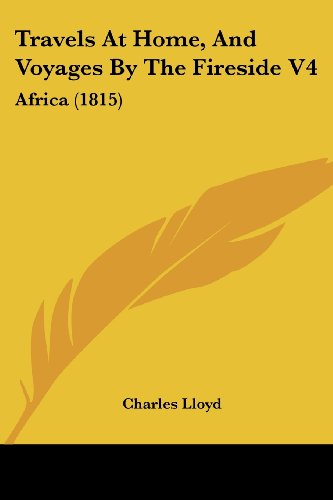 Travels at Home, and Voyages by the Fireside V4: Africa (1815)
