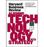 img - for [ Harvard Business Review on Aligning Technology with Strategy Harvard Business Review ( Author ) ] { Paperback } 2011 book / textbook / text book