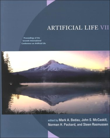 Artificial Life VII: Proceedings of the Seventh International Conference on Artificial Life