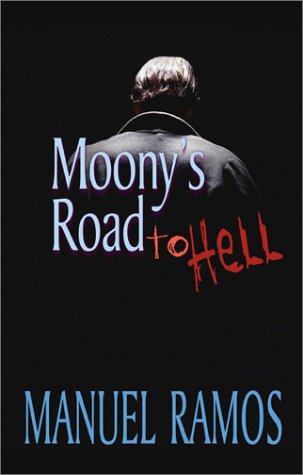 Moonys Road to Hell, MANUEL RAMOS