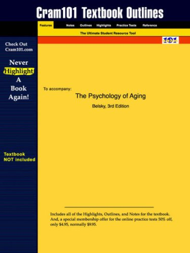 Studyguide for The Psychology of Aging by Belsky, ISBN 9780534359126 (Cram101 Textbook Outlines)