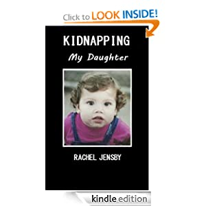 Amazon.com: Kidnapping My Daughter eBook: Rachel Jensby