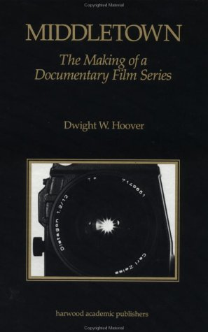 Middletown: The Making of a Documentary Film Series (Visual Anthropology)