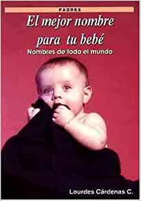 El Mejor Nombre para tu Bebè (The Best Name for Your Baby): Lourdes