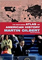 The Routledge Atlas of American History (Routledge Historical Atlases)