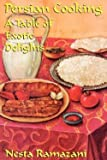 img - for Nesta Ramazani: Persian Cooking : A Table of Exotic Delights (Paperback); 2000 Edition book / textbook / text book