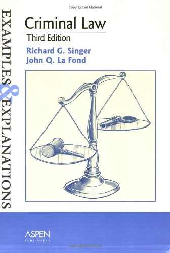 Criminal Law: Examples and Explanations (Examples & Explanations Series)