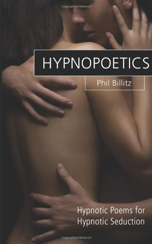 Hypnopoetics...: Modern Love Poems and Hypnotic Inductions