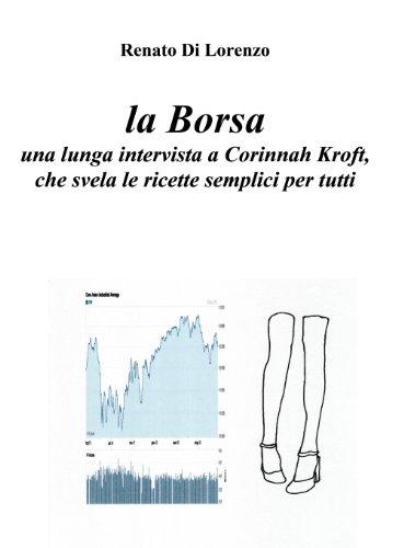 La Borsa - una lunga intervista a Corinnah Kroft che svela le ricette semplici per tutti