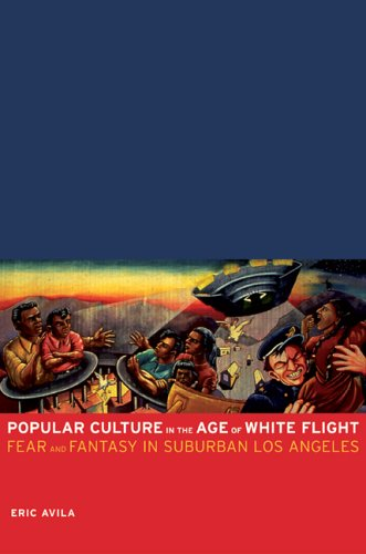 Popular Culture in the Age of White Flight: Fear and...