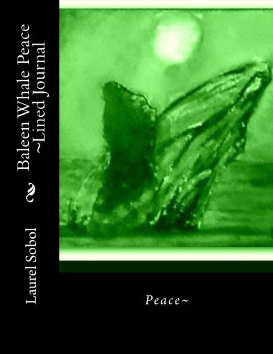 Baleen Whale Peace ~Lined Journal (Nature Journals) PDF