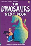The Dinosaurs Next Door (Usborne young readers) (0746048548) by Harriet Castor