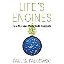 Life's Engines: How Microbes Made Earth Habitable Audiobook by Paul G. Falkowski Narrated by Nick Sullivan