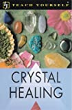 img - for Crystal Healing (Teach Yourself) by Roger C. Croxson (2000-06-23) book / textbook / text book