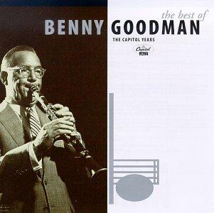 Benny Goodman - The Best Of Benny Goodman - The Capitol Years - Zortam Music