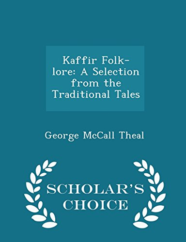 Kaffir Folk-lore: A Selection from the Traditional Tales - Scholar's Choice Edition