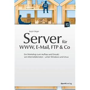 eBook Cover für  Server f uuml r WWW E Mail FTP und Co Ein Workshop zum Aufbau und Einsatz von Internetdiensten unter Windows und Linux