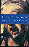 img - for Arte y propaganda en el siglo XX / Art and Advertising in the Twentieth Century (Arte En Contexto) (Spanish Edition) book / textbook / text book