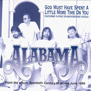 ALABAMA - God Must Have Spent A Little More Time On You - Zortam Music