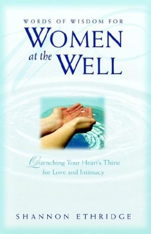 Image for Words of Wisdom for Women at the Well: Quenching Your Heart's Thirst for Love and Intimacy